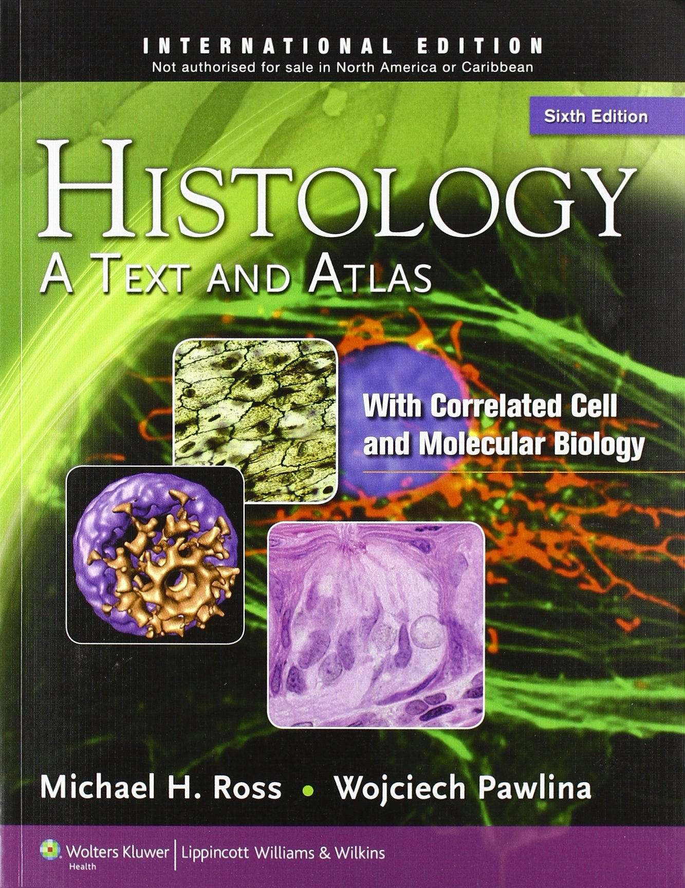 Histology: A Text and Atlas: With Correlated Cell and Molecular Biology (International Edition)