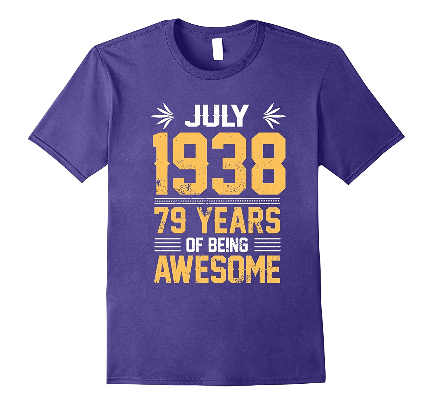 Legends Are Born In July 1938 79 Years Of Being Awesome-PL