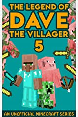 Dave the Villager 5: An Unofficial Minecraft Book (The Legend of Dave the Villager) Kindle Edition