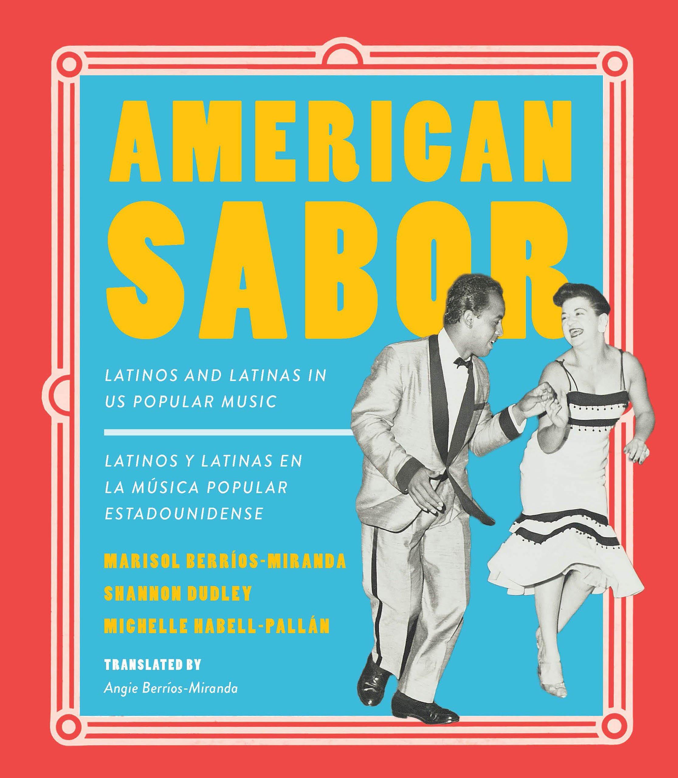 Read Online American Sabor: Latinos and Latinas in US Popular Music / Latinos y latinas en la musica popular estadounidense pdf epub