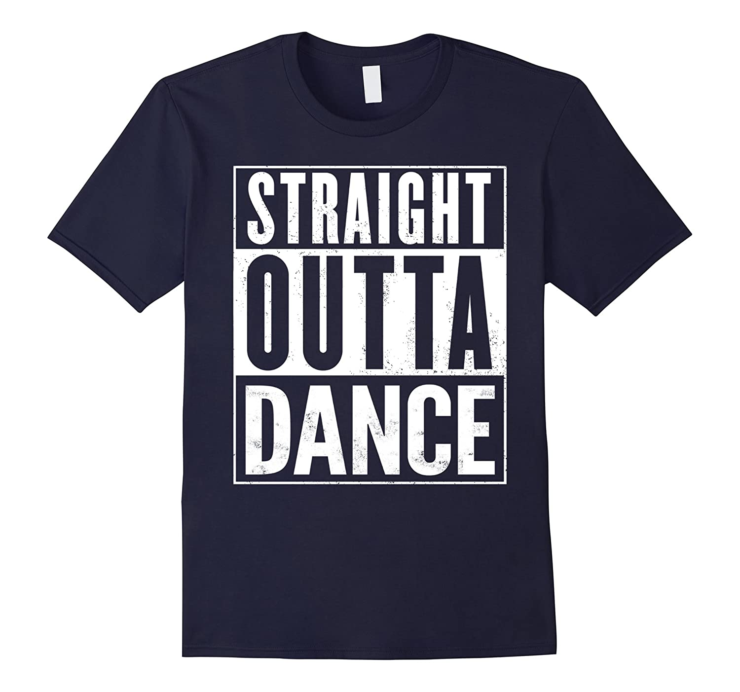 Straight Outta Dance Funny T-Shirt-RT