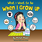 Children's Book: When I Grow Up: Bedtime story, Beginner reader Level-1, Early learning, Values (Childrens Picture Book, Preschool, Baby Book, Children ... 0-8) (Children's Books with Good Values)