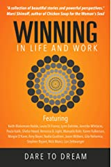 Winning In Life And Work : Dare To Dream Kindle Edition