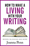 How to Make a Living with Your Writing: Books, Blogging and More (Books for Writers Book 3) (English Edition)