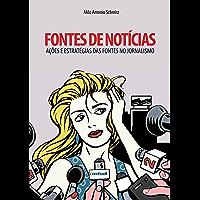 Fontes de notícias: ações e estratégias das fontes no jornalismo