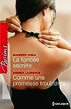 La fiancée secrète - Comme une promesse troublante (Passions)