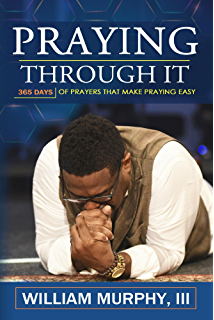 Blueprint for bible basics kindle edition by alex mcelroy john praying through it 365 days worth of prayers that make praying easy malvernweather Gallery