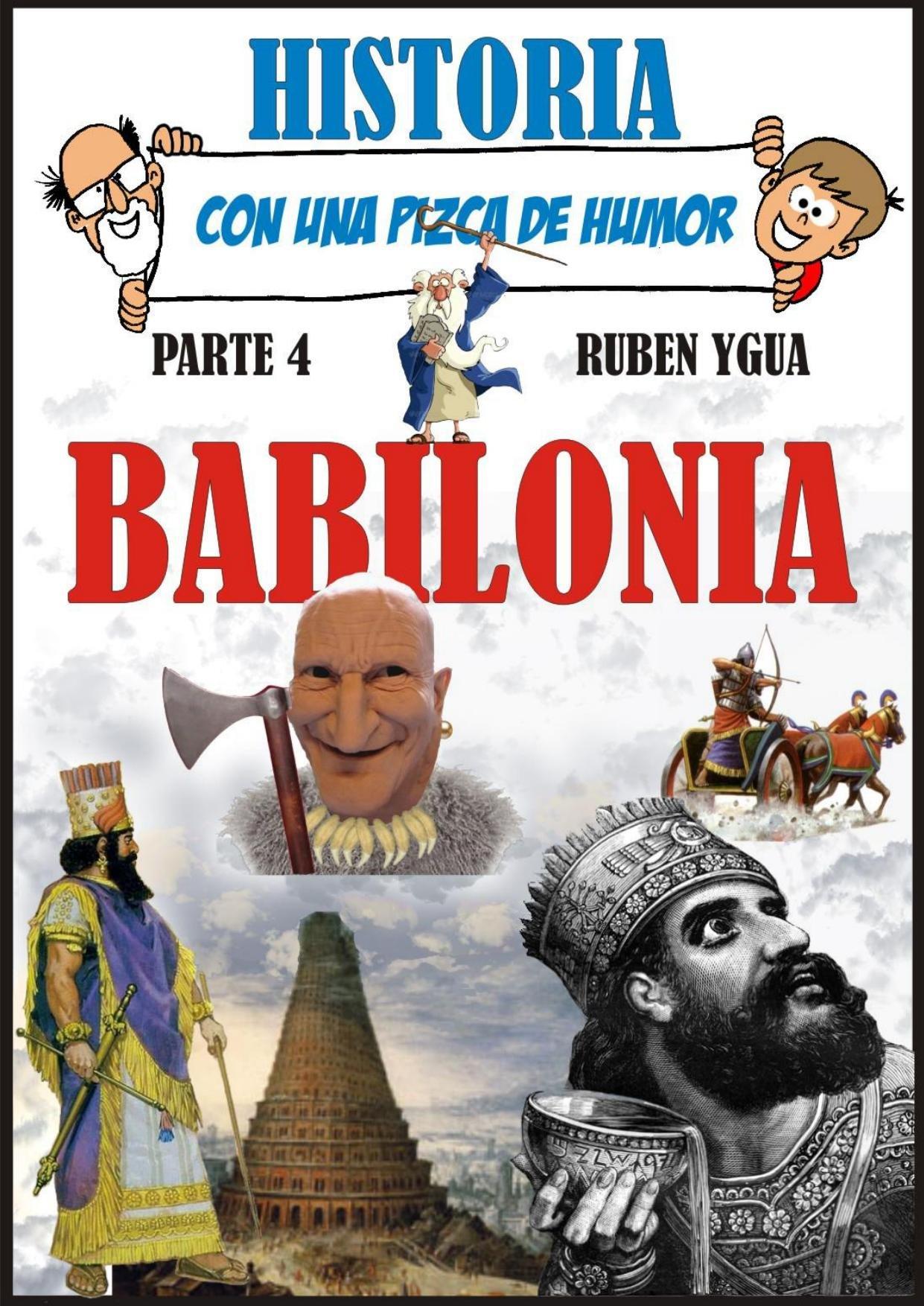 BABILONIA (HISTORIA CON UNA PIZCA DE HUMOR nº 4)