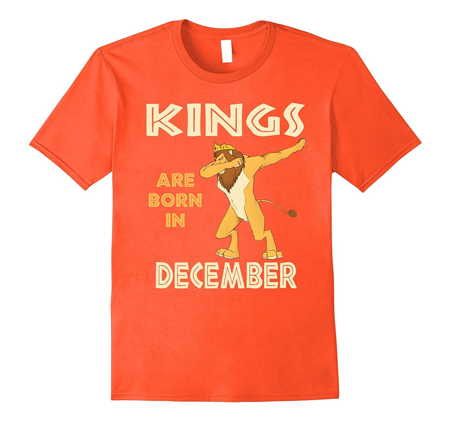 Kings Are Born In December T Shirt - Cool Lion Dab TShirt-BN