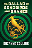 The Ballad of Songbirds and Snakes (The Hunger Games Book 4)