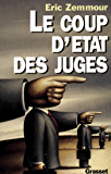 Le coup d'Etat des juges (Documents Français)
