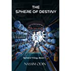The Sphere of Destiny (The Sphere of Destiny Trilogy Book 1)