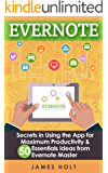 EVERNOTE: Secrets in Using the App for Maximum Productivity & 50 Essentials Ideas from Evernote Master (The guide for your life and work) (English Edition)