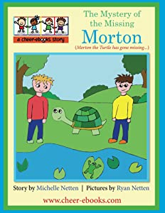The Mystery of the Missing Morton: Morton the Turtle has gone missing...
