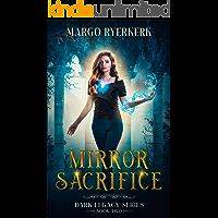 Mirror Sacrifice: A YA Paranormal Fantasy Novel: Dark Legacy Series Book 2
