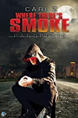 Where There's Smoke (Panopolis Book 1) Kindle Edition