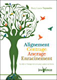 Alignement - Centrage - Ancrage - Enracinement