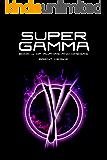 Super Gamma: (Alphas and Omegas Book 4)