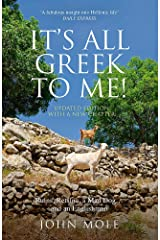 It's All Greek To Me: A Tale of a Mad Dog and and Englishman, Ruins, Retsina and Real Greeks Paperback