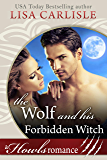 The Wolf and His Forbidden Witch: A Howls Romance (White Mountain Shifters Book 2)