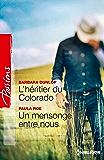 L'héritier du Colorado - Un mensonge entre nous (Colorado Cattle Baron t. 1)