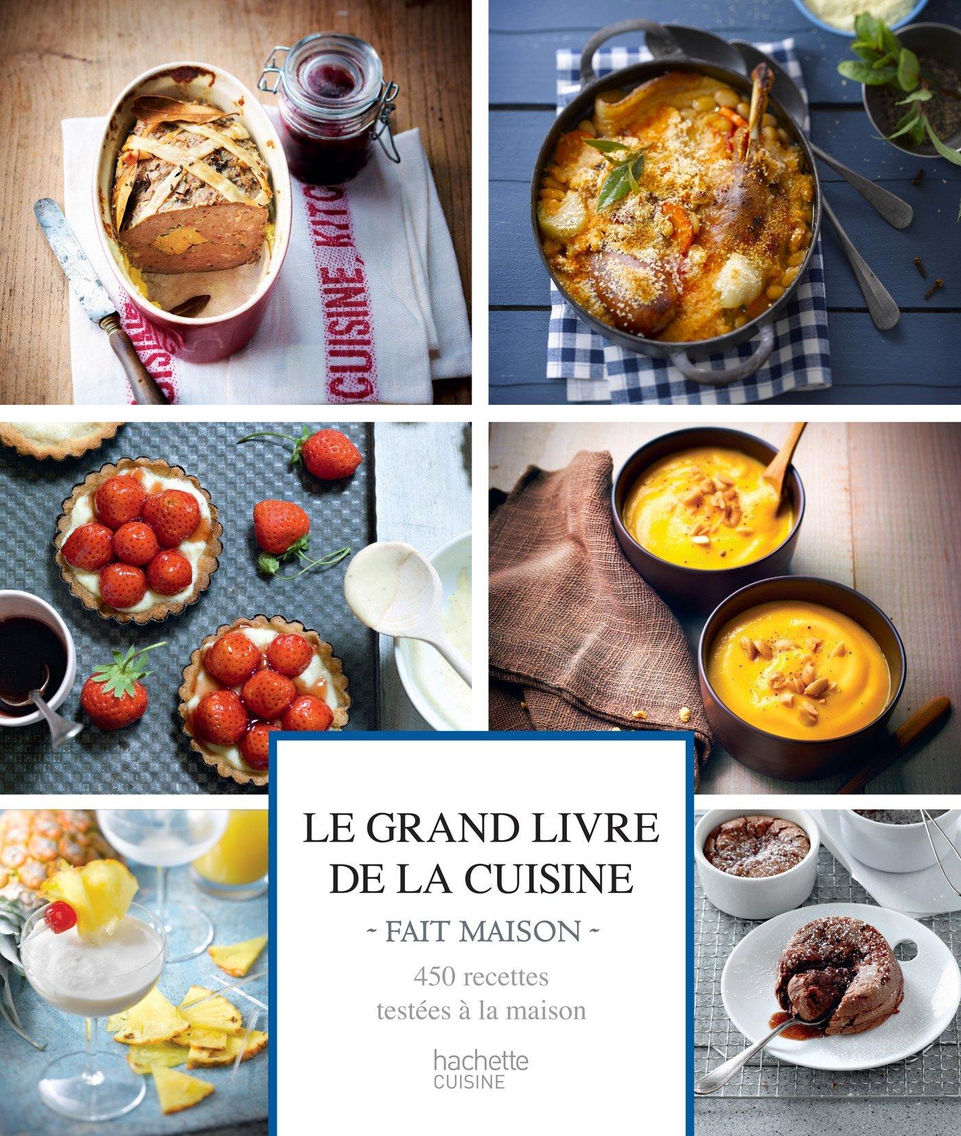 Le Grand Livre De La Cuisine Fait Maison Amazon - Cuisine testee