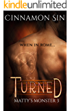 Turned: Matty's Monster 3