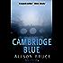 Cambridge Blue: The astonishing murder mystery debut (DC Goodhew Book 1)