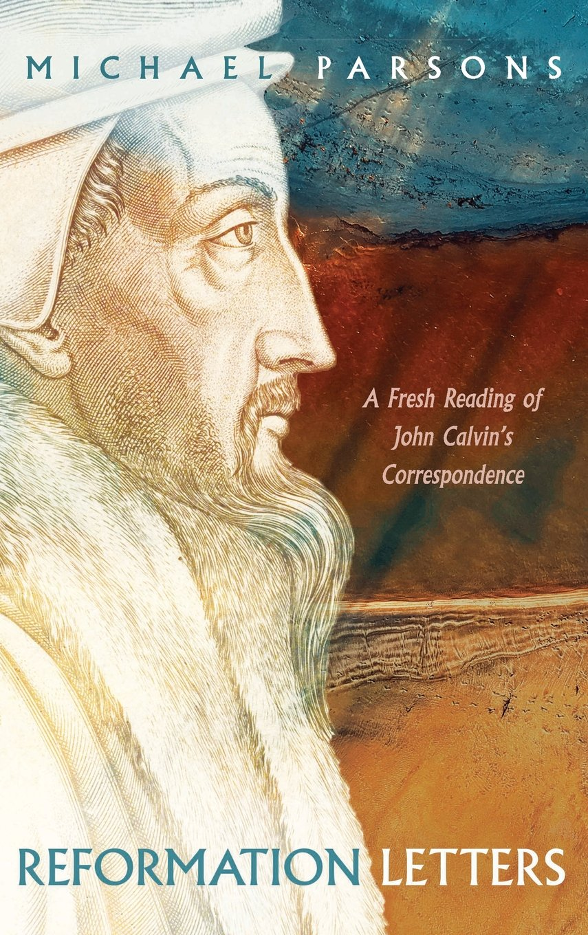 Download Reformation Letters: A Fresh Reading of John Calvin's Correspondence pdf epub