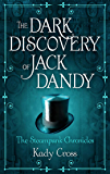 The Dark Discovery of Jack Dandy (Steampunk Chronicles)