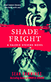 Shade Fright: A Valerie Stevens Novel