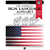 The American Sign Language Alphabet: Letters A-Z, Numbers 0-9 (FingerAlphabet BASIC Reference Guide Book Series 12)