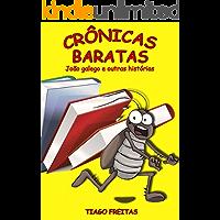 Crônicas Baratas: João galego e outras histórias (Crônicas e contos Livro 1)