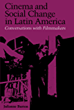 Cinema and Social Change in Latin America: Conversations with Filmmakers (Special Publication/ Institute of Latin American Studies, th)