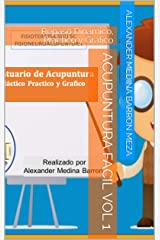 Acupuntura Facil Vol 1: Repaso Dinámico, Practico y Grafico (Prontuario De Acupuntura) (Spanish Edition) Kindle Edition