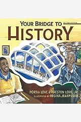 Your Bridge to History Hardcover