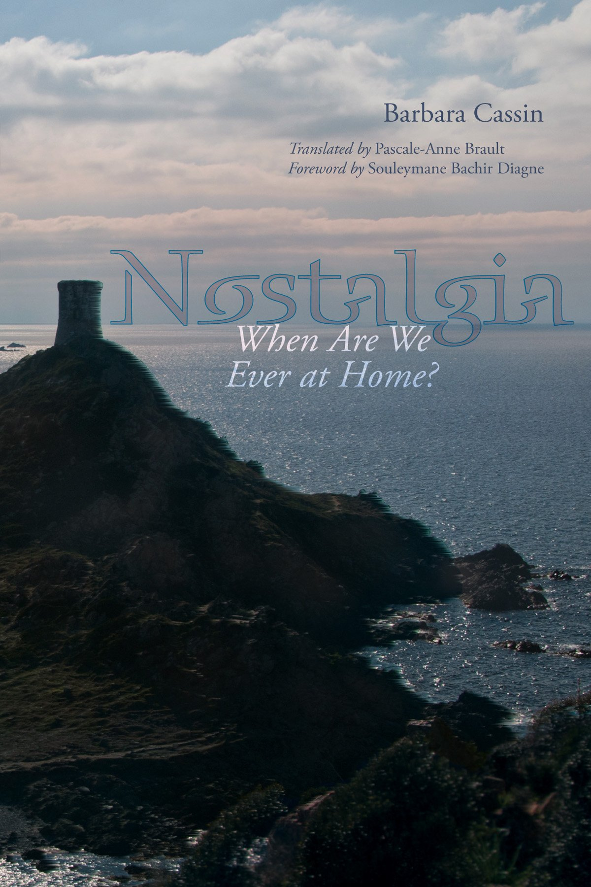 Nostalgia: When Are We Ever at Home? by Fordham University Press