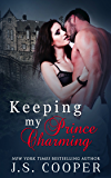 Keeping My Prince Charming (The Prince Charming Series Book 3)