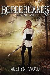 The Borderlands: War Kindle Edition