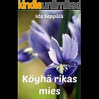 Köyhä rikas mies (Finnish Edition)