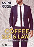 Coffee, Sex and Law: Ennemis ou amants (French Edition)