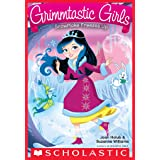 Snowflake Freezes Up (Grimmtastic Girls #7)