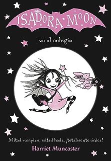 Isadora Moon va al colegio (Isadora Moon) (Spanish Edition)