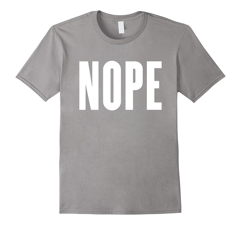 NOPE NOPE NOPE T shirt 2016-RT