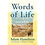 Words of Life: Jesus and the Promise of the Ten Commandments Today