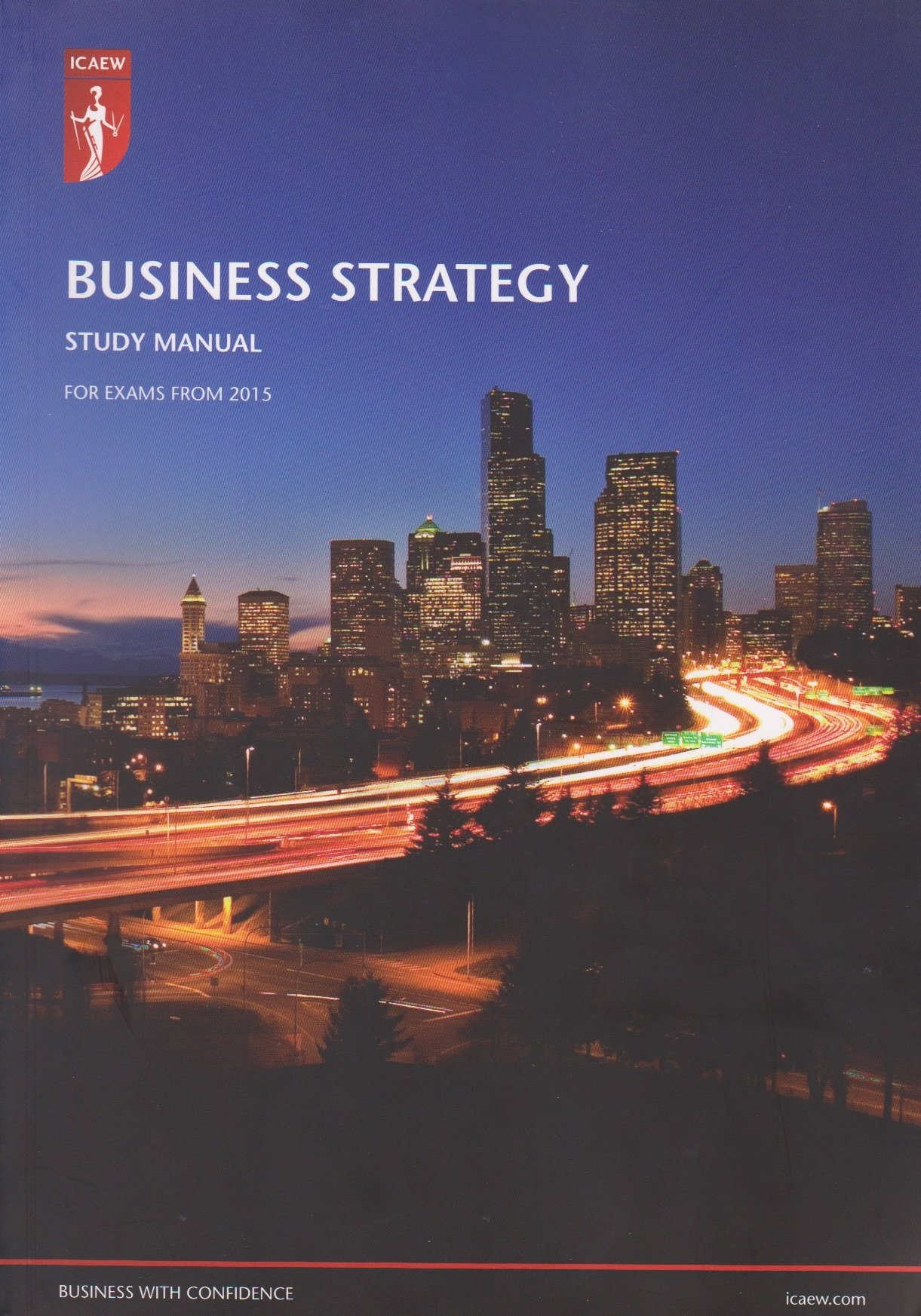 BUSINESS STRATEGY: STUDY MANUAL For exams from 2015: THE INSTITUTE OF  CHARTERED ACCOUNTANTS IN ENGLAND AND WALES: 9780857609922: Amazon.com: Books