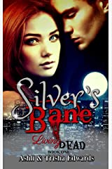 Silver's Bane (Living Dead Book 1) Kindle Edition