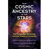 Our Cosmic Ancestry in the Stars: The Panspermia Revolution and the Origins of Humanity (English Edition)