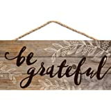 P. GRAHAM DUNN Be Grateful Distressed 5 x 10 Wood Plank Design Hanging Sign