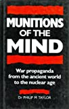 Munitions of the Mind: War Propaganda from the Ancient World to the Nuclear Age